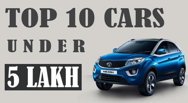 Get A Quick Overview Top Ten Cars Under 5 Lakh The Autofizz